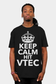 Keep Calm Hit Vtec